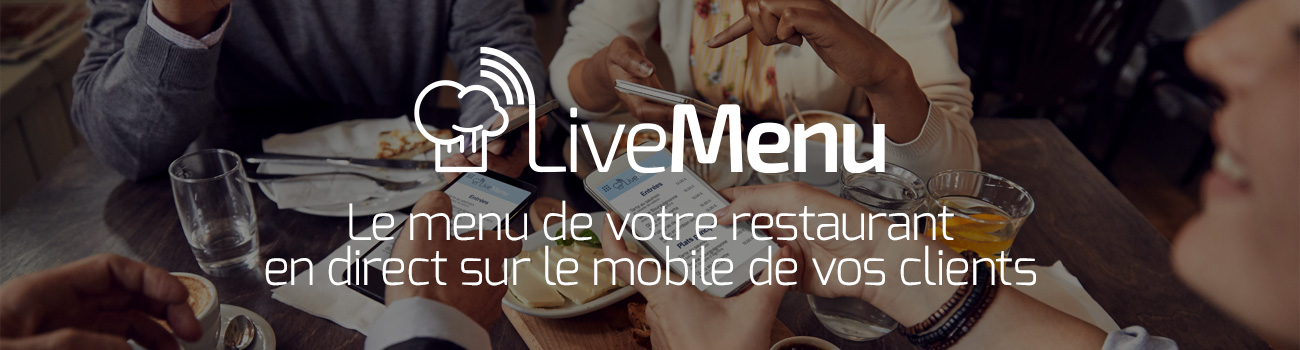 Live Menu - Le menu de votre restaurant en direct sur le mobile de vos clients.